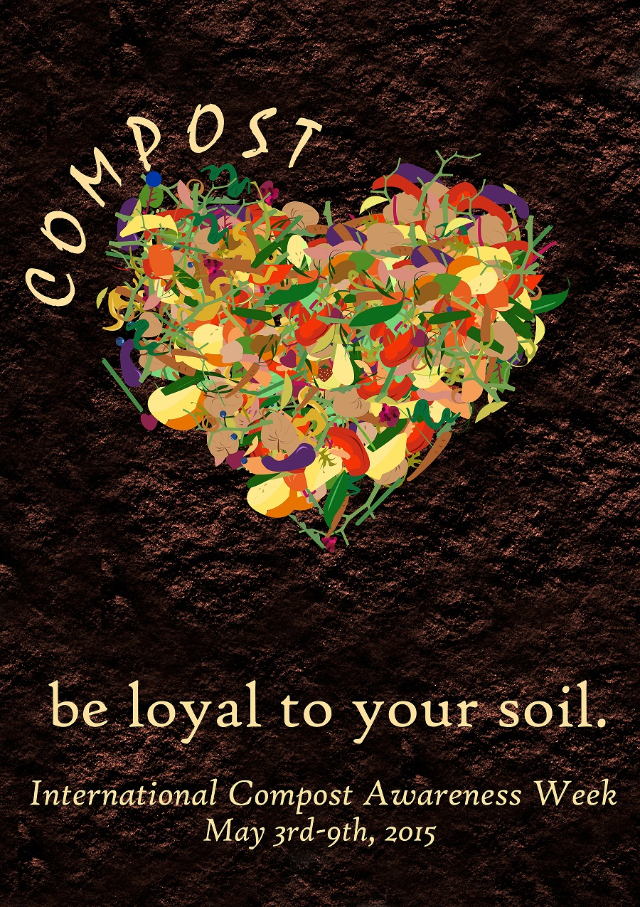 2015 ICAW Poster - Be Loyal to Your Soil- Compost!